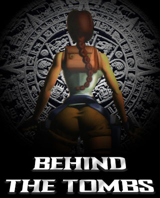 Behind the Tombs #1 - Tomb Raider I, Featuring Lara Croft